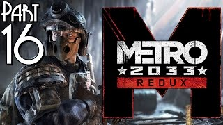 Metro 2033 Redux Gameplay Part 16 Walkthrough Let