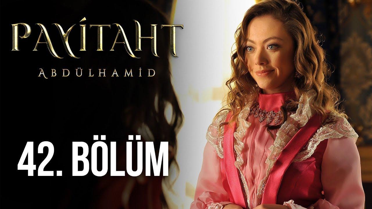 Payitaht Abdülhamid 42. Bölüm (HD)