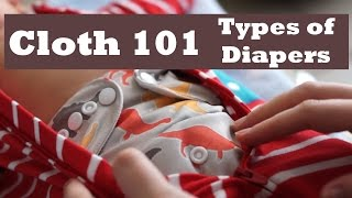 Cloth Diapering 101: Types of Diapers