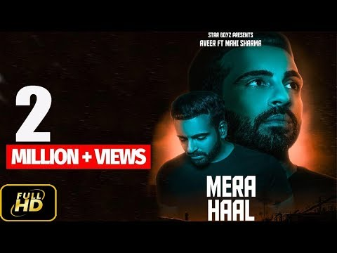 Mera Haal - Aveer (Full Video) | New Punjabi Songs 2018 | Latest Punjabi Song 2018 | Star Boyz Prod