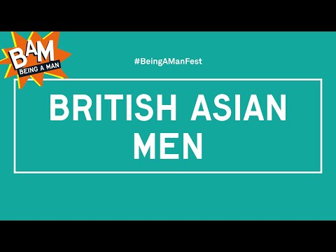 Being a Man 2015 | British Asian Men