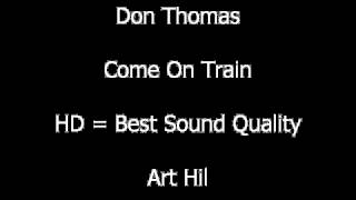 Don Thomas - Come On Train