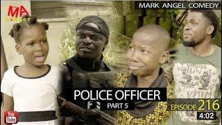 MARK ANGEL COMEDY - POLICE OFFICER Part 5  EPISODE 216 MARK ANGEL TV