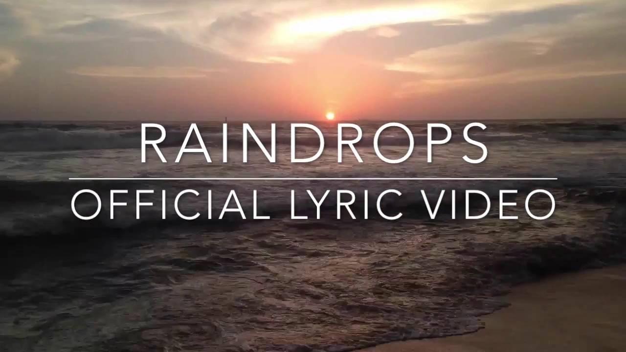 Raindrops lyric video