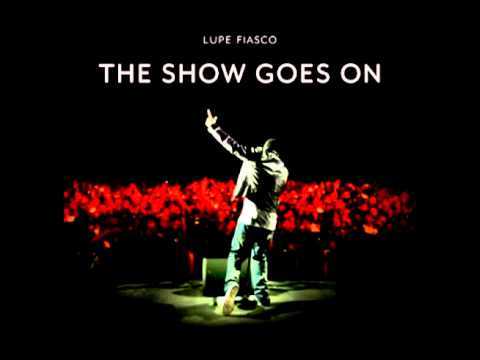 Lupe Fiasco - The Show Goes On (Clean) [Bass Boost]