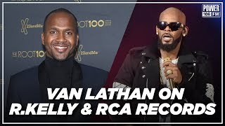 Van Lathan Explains RCA Records Response to R. Kelly Controversy