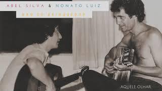 Abel Silva & Nonato Luiz - Aquele Olhar