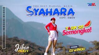 Tarik Sis Semongko : JIHAN AUDY ft DJ WINDU - SYAHARA [Official Music Video] The Best Wahana Musik