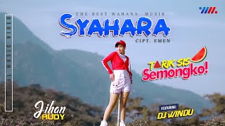 Download lagu Tarik Sis Semongko : JIHAN AUDY ft DJ WINDU - SYAHARA [Official Music Video] The Best Wahana Musik