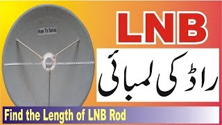 How can Find the Length of LNB Rod