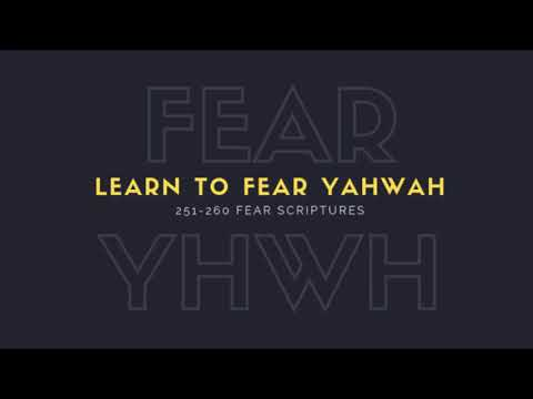 Fear YHWH - 251-260 Fear Scriptures! Learn to fear YahWah