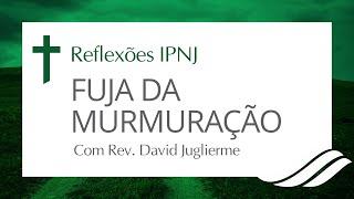Fuja das Murmurações - Reflexões IPNJ