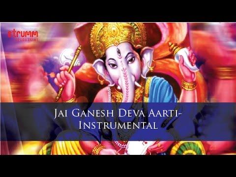 Jai Ganesh Deva Aarti-Instrumental