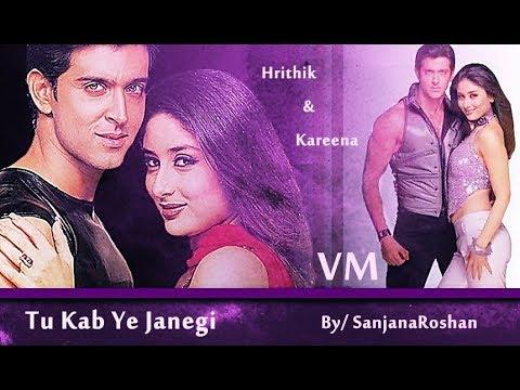 Tu Kab Ye Janegi // VM - Hrithik Roshan and Kareena Kapoor | Sonu Nigam