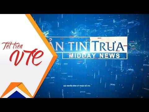 Bản tin trưa ngày 26.01.2017  | VTC