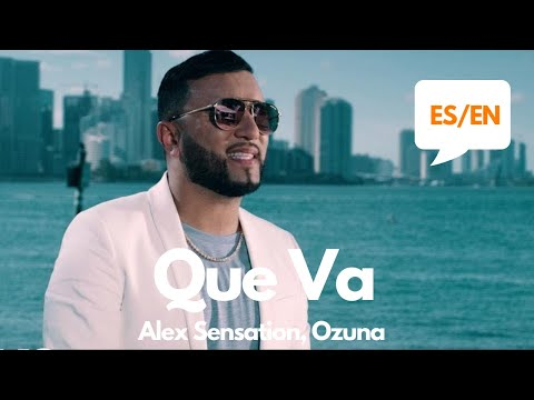 Alex Sensation, Ozuna – Que Va (Lyrics / Letra English & Spanish) Translation & Meaning