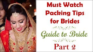 Important Packing Tips For Brides | How To Pack Your Stuff |Guide to Bride| Part 2 | Her Fab Way