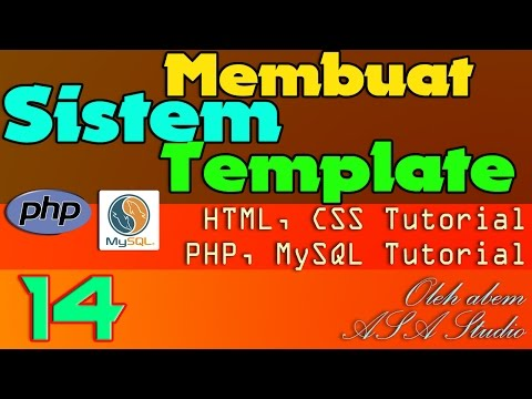 Membuat Sistem Template - 14 - Template Dinamik Home Dan Admin - PHP, MySQL, CSS Tutorial Seri