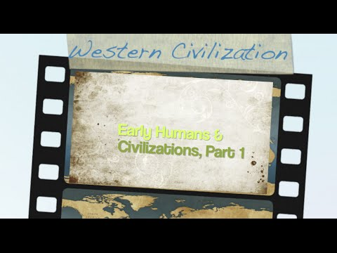 Western Civ Early Humans Civilizations Chapters 1 3 Part 1 Of 4
