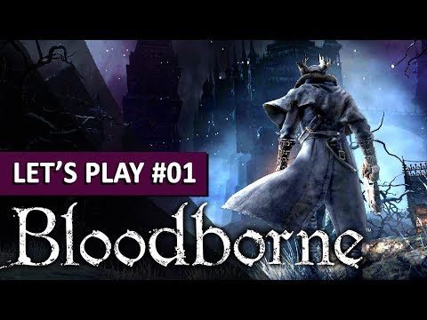 DECOUVRIR BLOODBORNE EN 2019 ? | Bloodborne - LET'S PLAY FR #1