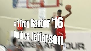 Troy Baxter '16 Dunk vs. Jefferson, UA Holiday Classic Showcase, 12/29/15