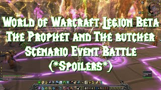 World of Warcraft Legion Beta: The Prophet and The Butcher