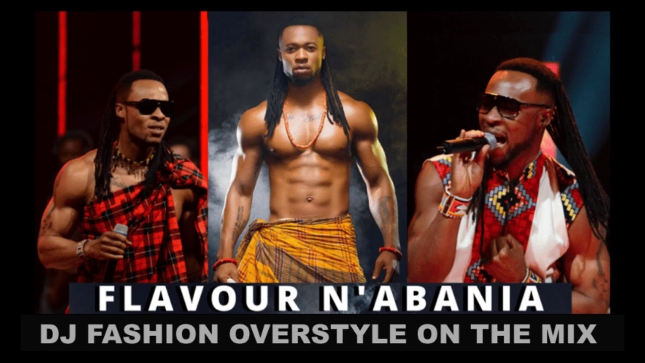 Download Naija Best of FLAVOUR Mix   NON STOP by DJ FASHION OVERSTYLE