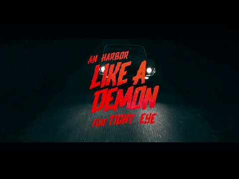 An Harbor - Like a Demon ft. Tight Eye