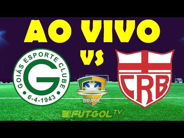 🔴 GOIÁS X CRB AO VIVO HD   COPA DO BRASIL   21/02/2019