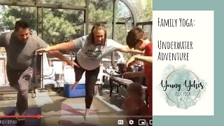 Family Yoga - Underwater Adventure