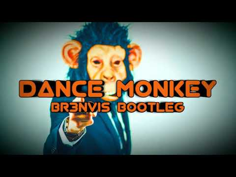 Tones And I - Dance Monkey (BR3NVIS Bootleg)HQ