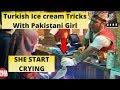 Turkish Ice cream Tricks with Pakistani Girl at Global Village | She Start Crying | Amazing Video