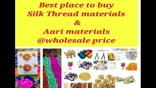 Where to buy raw materials for Silk thread materials and Aari materials at wholesale price   Nway-21