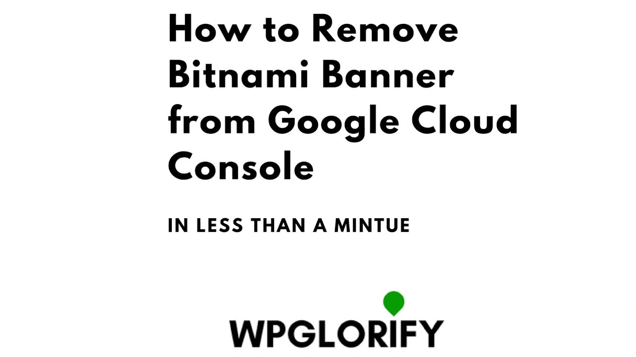 Remove Bitnami logo from Wordpress and Google Cloud