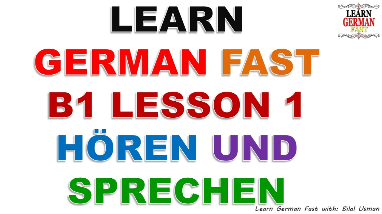 Fast In German >> Learn German Fast B1 Lesson 1 Horen Und Sprechen Youtube