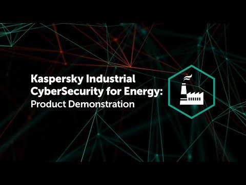 Kaspersky Industrial CyberSecurity for Energy: Product Demonstration