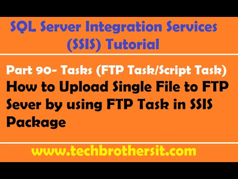SSIS Tutorial Part 90- How To Upload Single File To FTP Server From Local Folder In SSIS Package