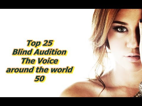 Top 25 Blind Audition (The Voice around the world 50)