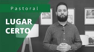 LUGAR CERTO | Rev. Ton Costa