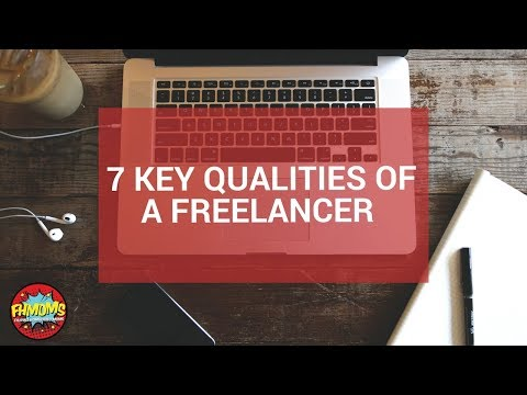 7 KEY QUALITIES OF A FREELANCER