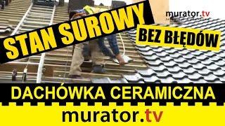 Krycie dachu dachówką - STAN SUROWY BEZ BŁĘDÓW