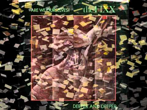The Fixx  Deeper and deeper  Long version