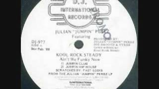 Julian Jumpin Perez feat Kool Rock Steady -  Aint We Funky Now (Jumpin Club)