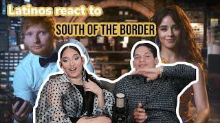 Latinos react to Camila Cabello ft Ed Sheeran +Cardi B SOUTH OF THE BORDER | Reaction