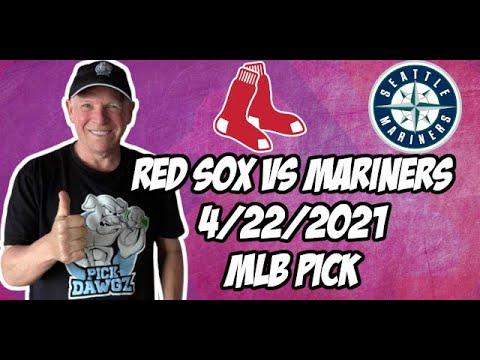 Boston Red Sox vs Seattle Mariners 4/22/21 MLB Pick and Prediction MLB Tips Betting Pick