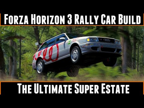 Forza Horizon 3 Rally Car Build The Ultimate Super Estate (Audi Rs2 Avant)