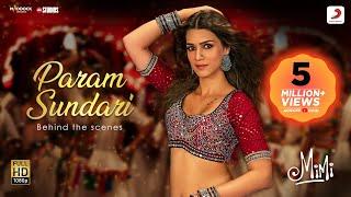 Param Sundari – Behind The Scenes | Mimi | Kriti Sanon, Pankaj Tripathi |A R Rahman |Shreya |Amitabh Image
