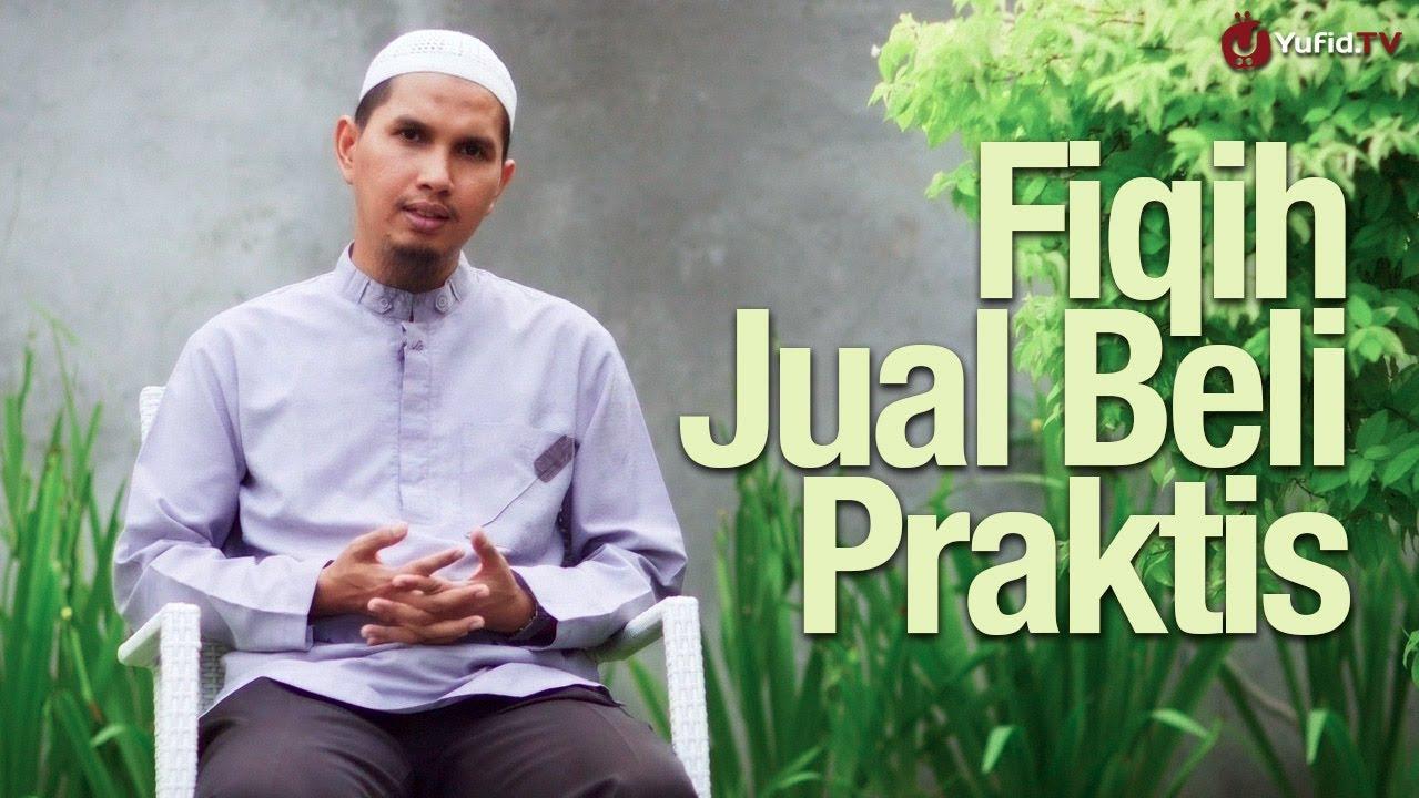 Ceramah Singkat: Fiqih Jual Beli Praktis - Ustadz Dr ...
