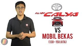 Toyota Calya VS Mobil Bekas: Pilih Mana?