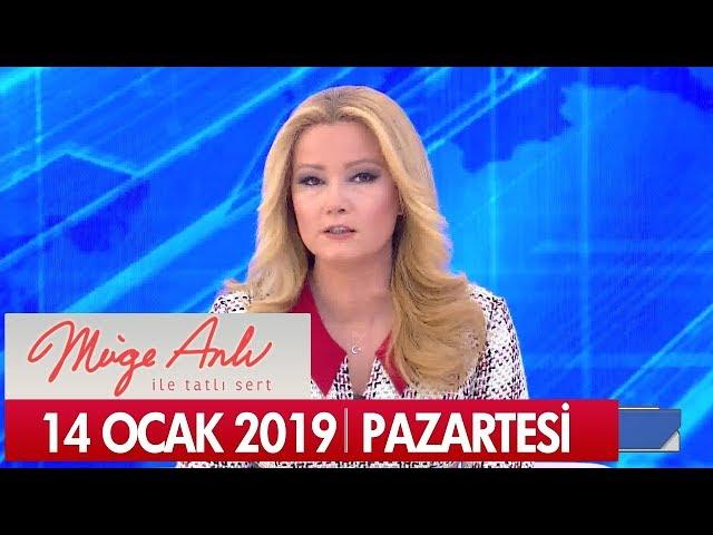 Müge Anlı ile Tatlı Sert 14 Ocak 2019 - Tek Parça